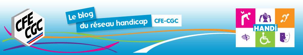 Le blog du réseau Handicap CFE-CGC